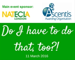 London NATECLA Spring Conference: 'Do I have to do that too?