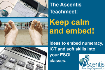 Ascentis Teachmeet - embed numeracy and ICT into ESOL